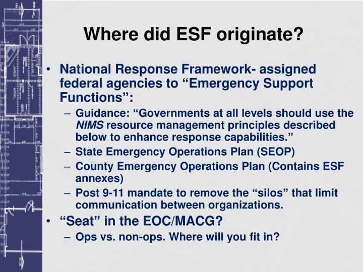 Where did ESF originate?