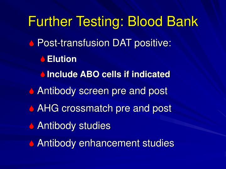 Further Testing: Blood Bank