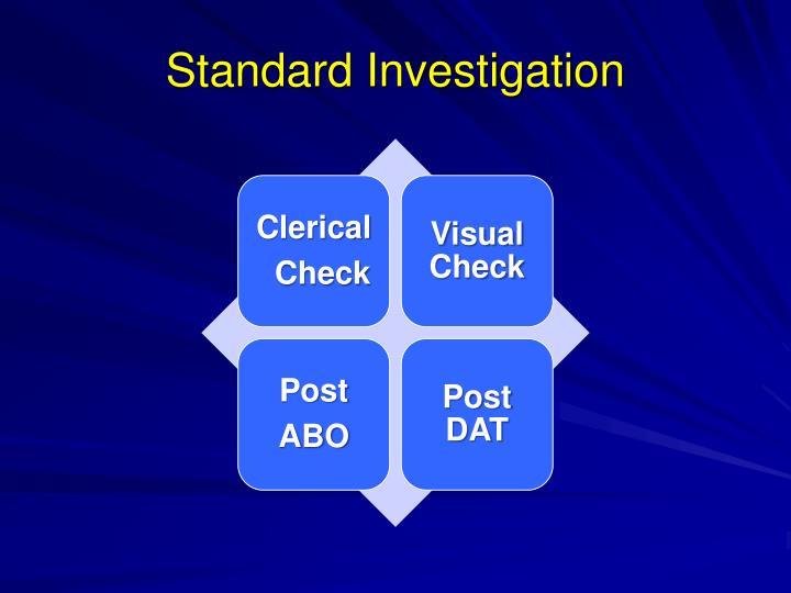 Standard Investigation