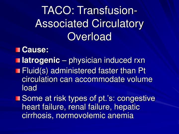 TACO: Transfusion-Associated Circulatory Overload