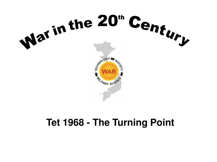 Tet 1968 - The Turning Point