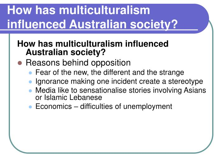 How has multiculturalism influenced Australian society?