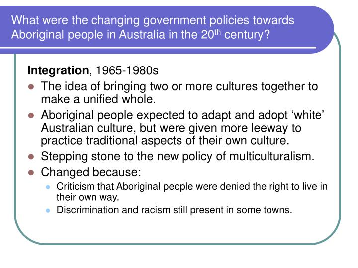 What were the changing government policies towards Aboriginal people in Australia in the 20