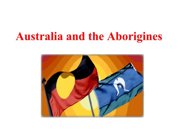 Australia and the aborigines