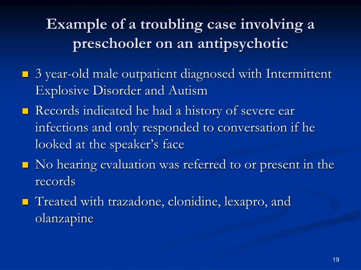 Example of a troubling case involving a preschooler on an antipsychotic