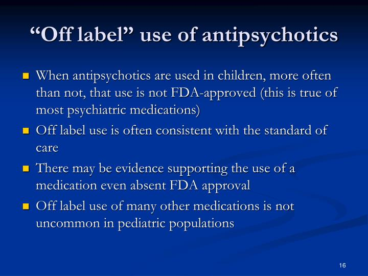 """Off label"" use of antipsychotics"