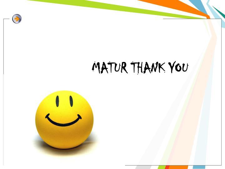 MATUR THANK YOU