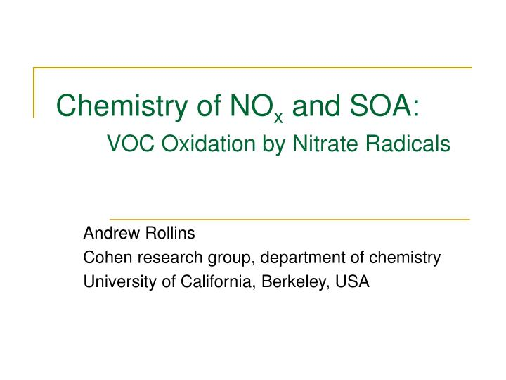chemistry of no x and soa voc oxidation by nitrate radicals n.