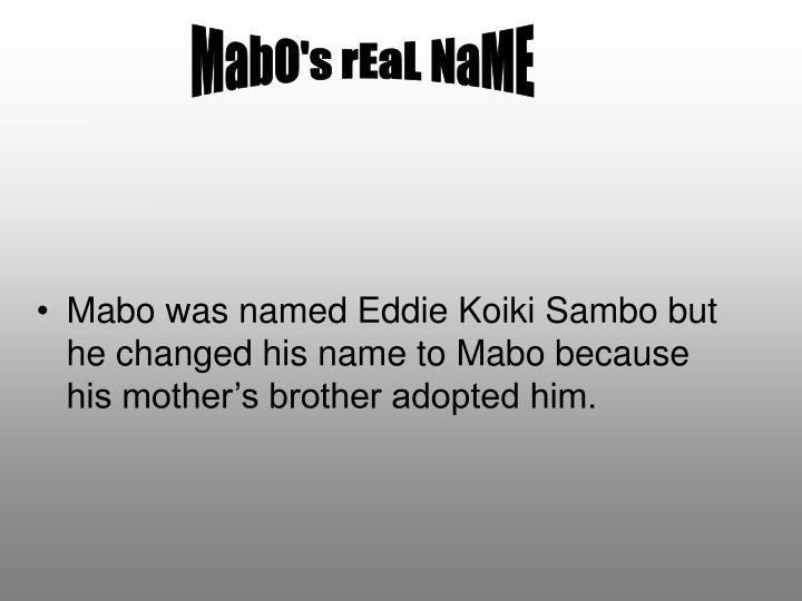 MabO's rEaL NaME