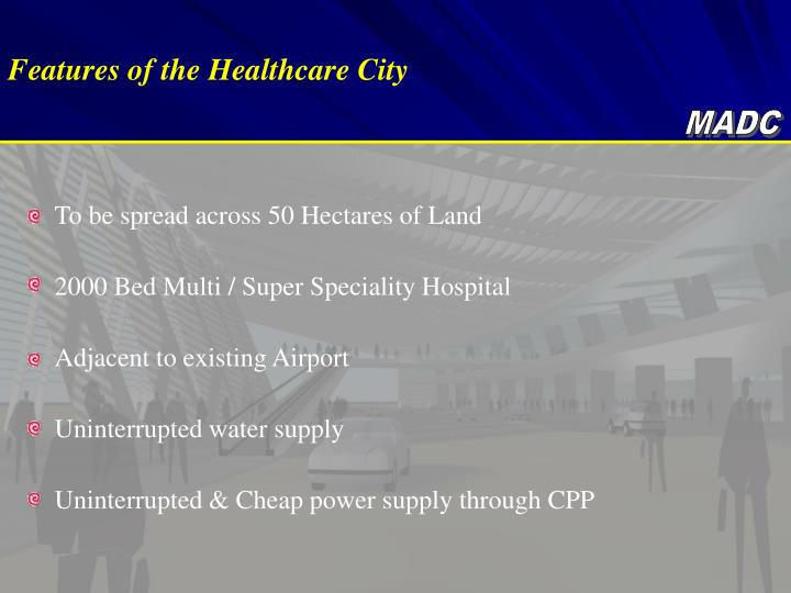 Features of the Healthcare City