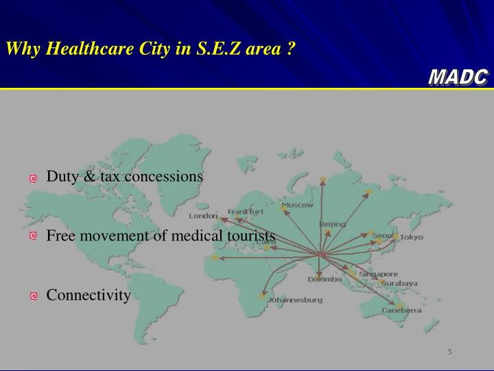 Why Healthcare City in S.E.Z area ?