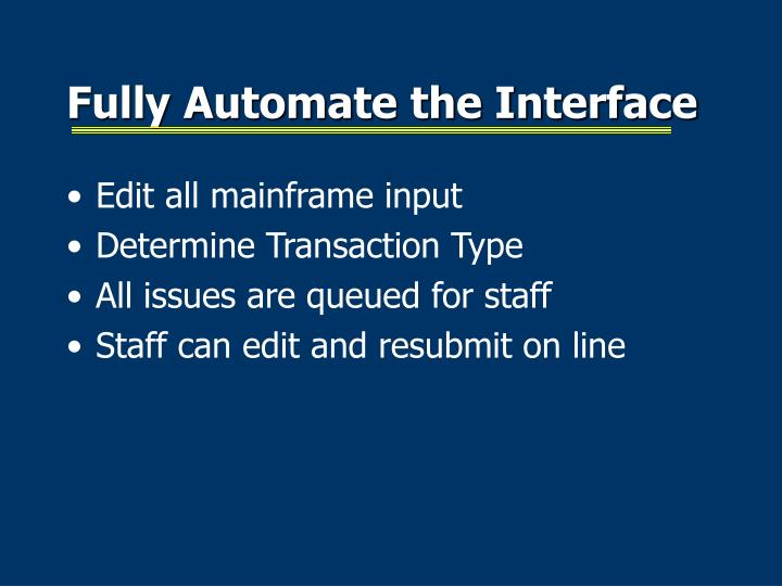 Fully Automate the Interface