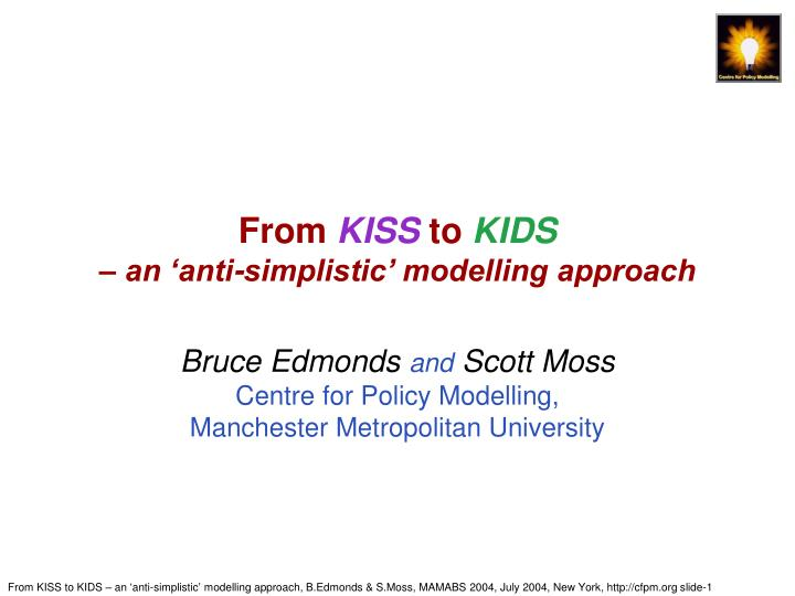 from kiss to kids an anti simplistic modelling approach