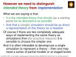 however we need to distinguish intended theory from implementation