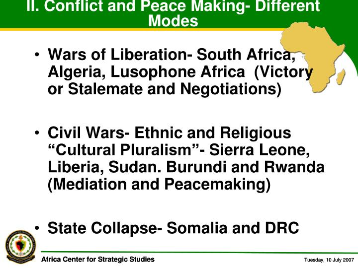 II. Conflict and Peace Making- Different Modes