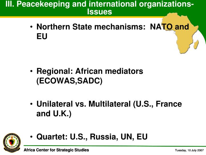 III. Peacekeeping and international organizations- Issues