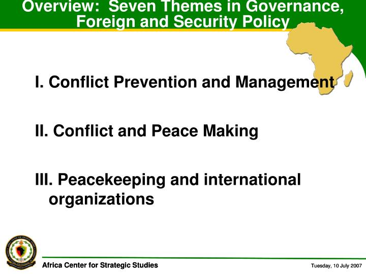 Overview:  Seven Themes in Governance, Foreign and Security Policy