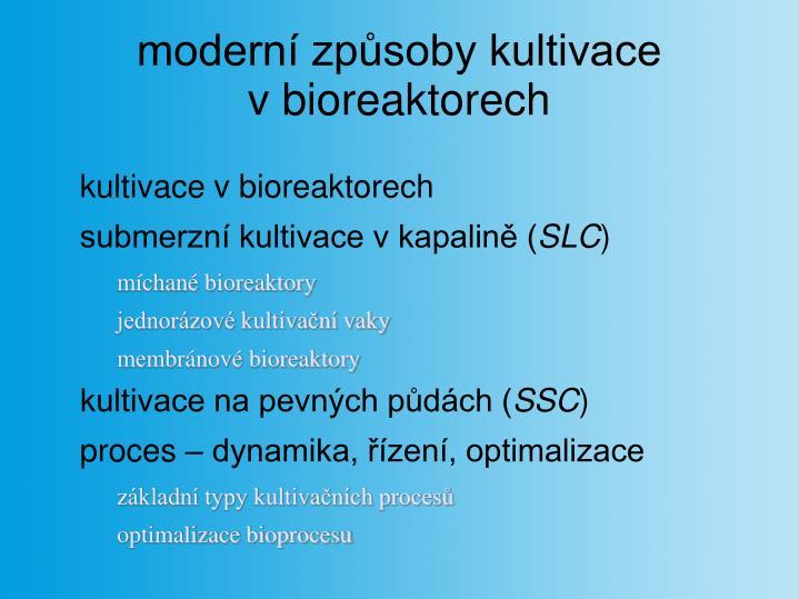 Modern zp soby kultivace v bioreaktorech