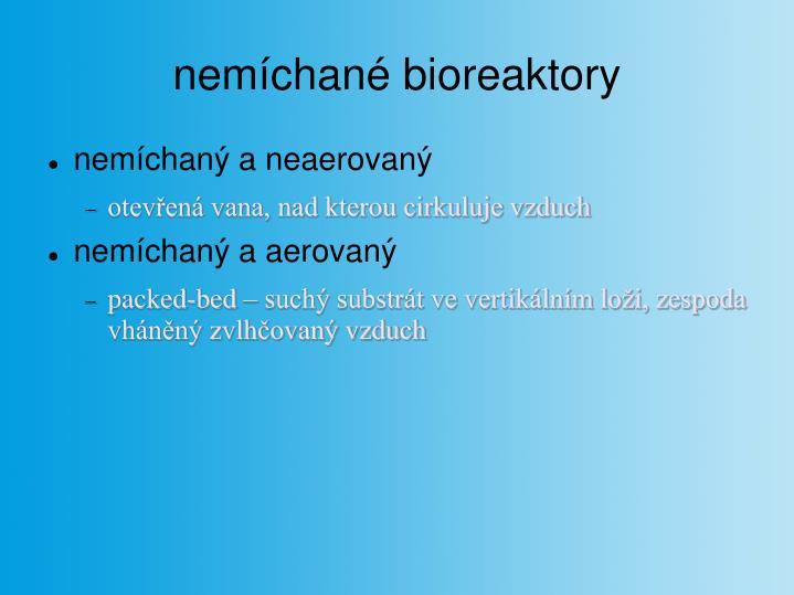 nemíchané bioreaktory