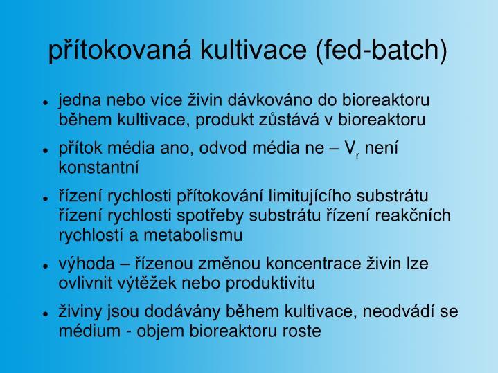přítokovaná kultivace (fed-batch)