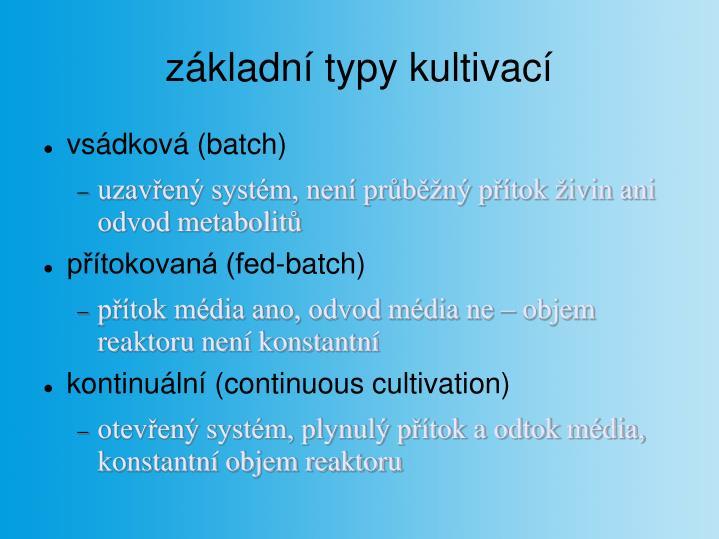 základní typy kultivací