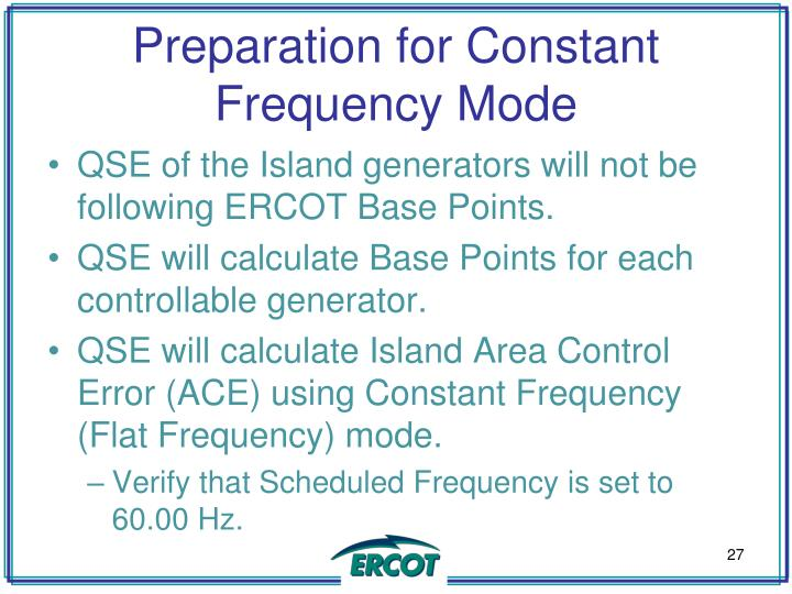 Preparation for Constant Frequency Mode