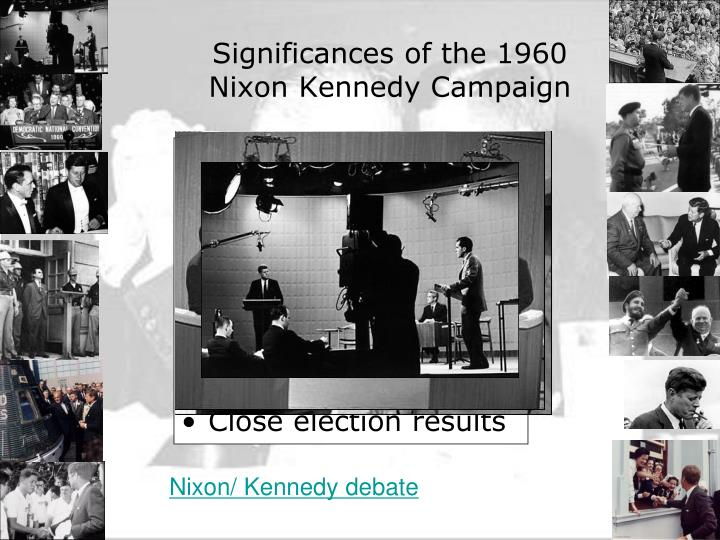 Significances of the 1960 nixon kennedy campaign