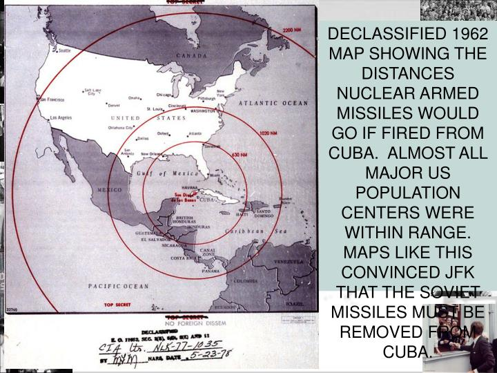 DECLASSIFIED 1962 MAP SHOWING THE  DISTANCES NUCLEAR ARMED MISSILES WOULD GO IF FIRED FROM CUBA.  ALMOST ALL MAJOR US POPULATION CENTERS WERE WITHIN RANGE.  MAPS LIKE THIS CONVINCED JFK THAT THE SOVIET MISSILES MUST BE REMOVED FROM CUBA.