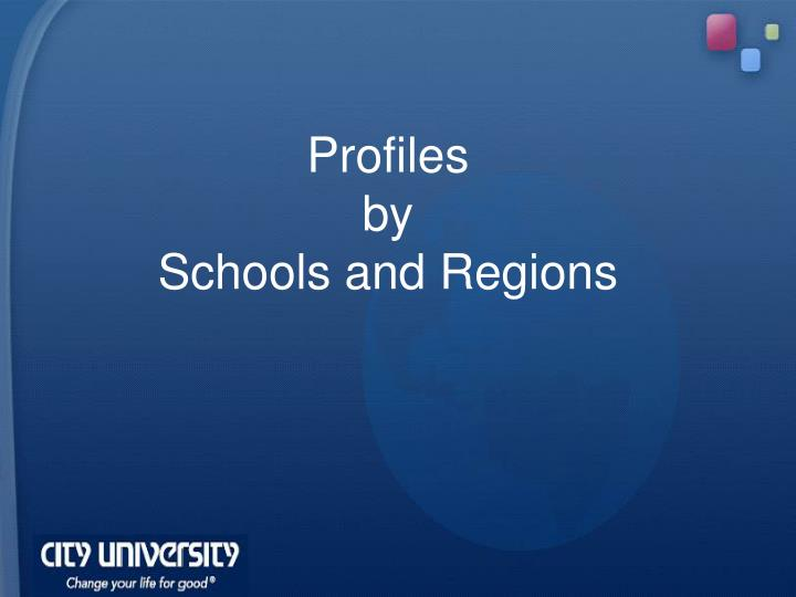 Profiles by schools and regions