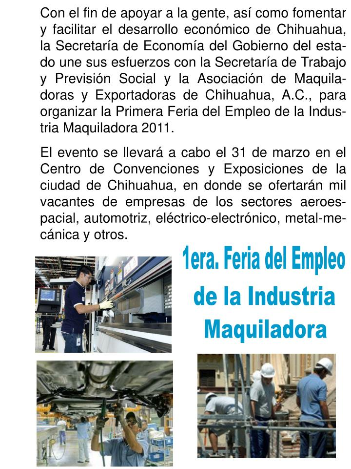 Con el fin de apoyar a la gente, así como fomentar y facilitar el desarrollo económico de Chihuahu...