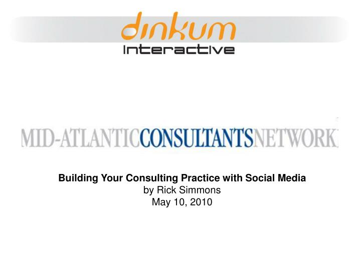 Building Your Consulting Practice with Social Media