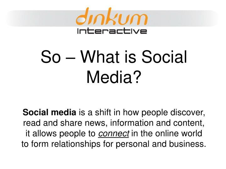 So – What is Social Media?