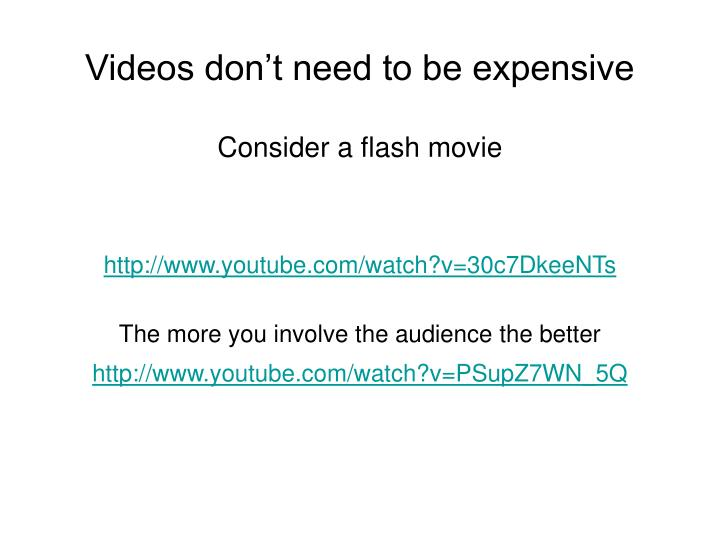 Videos don't need to be expensive