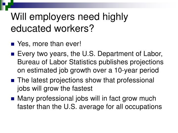 Will employers need highly educated workers?