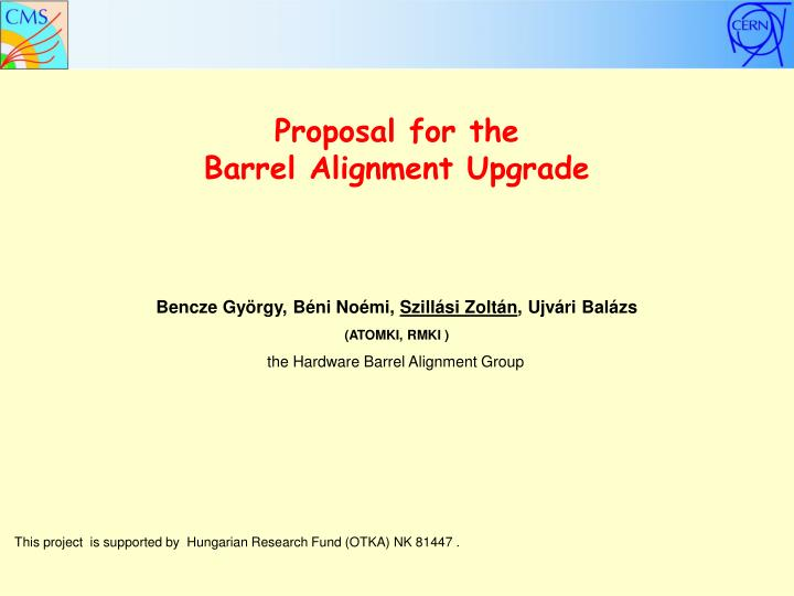 Proposal for the barrel alignment upgrade