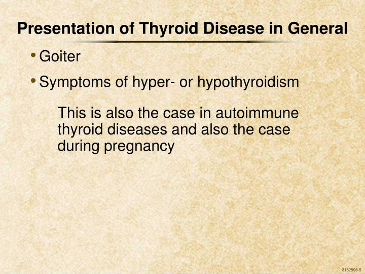 Presentation of Thyroid Disease in General