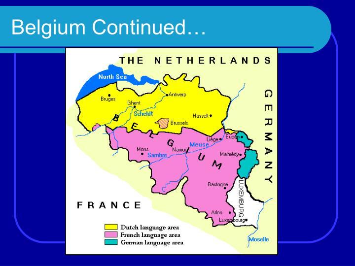 Belgium Continued…