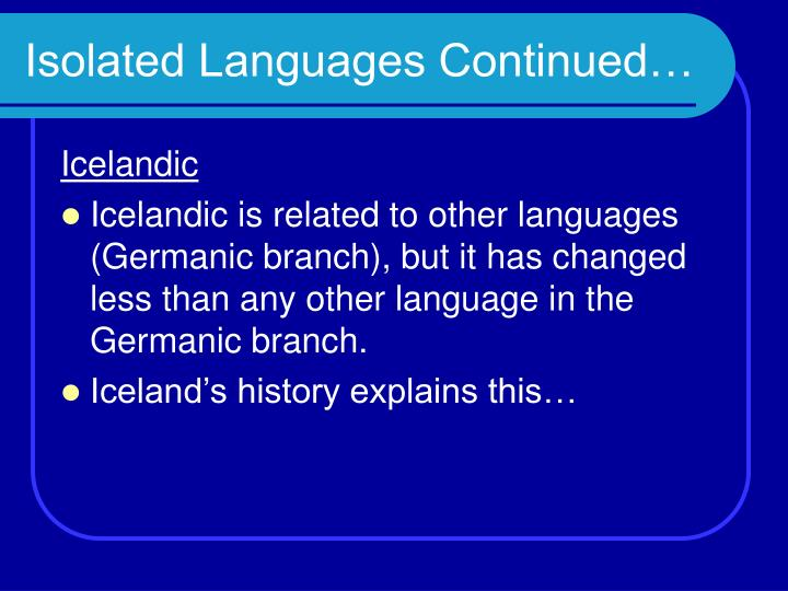 Isolated Languages Continued…