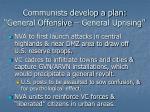 communists develop a plan general offensive general uprising