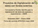 proyectos de digitalizaci n de datos con fondos externos