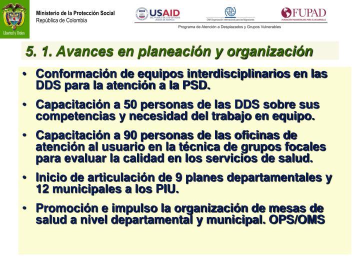 5. 1. Avances en planeación y organización