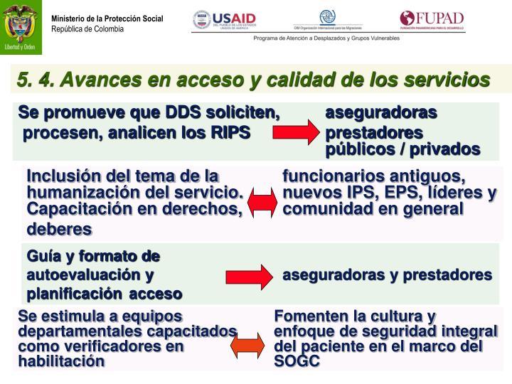 5. 4. Avances en acceso y calidad de los servicios