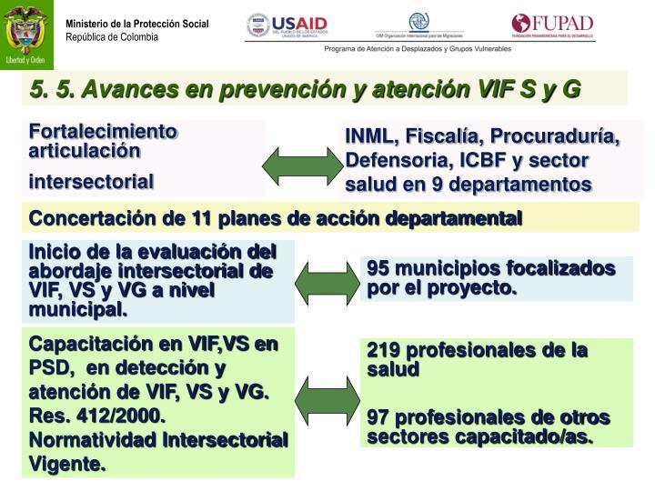 5. 5. Avances en prevención y atención VIF S y G