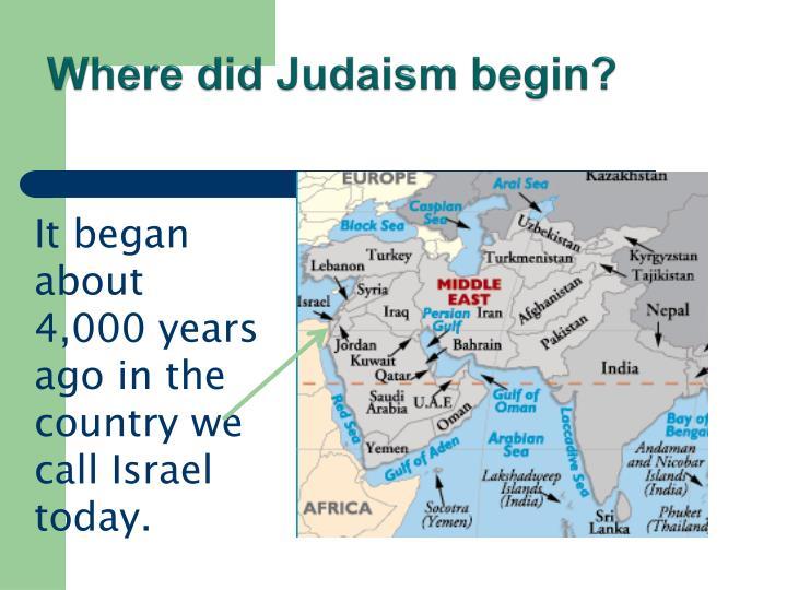 Where did Judaism begin?