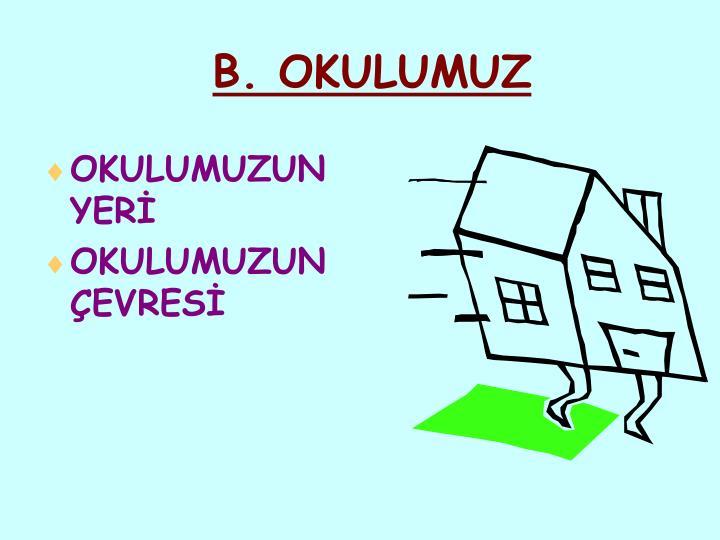 B. OKULUMUZ