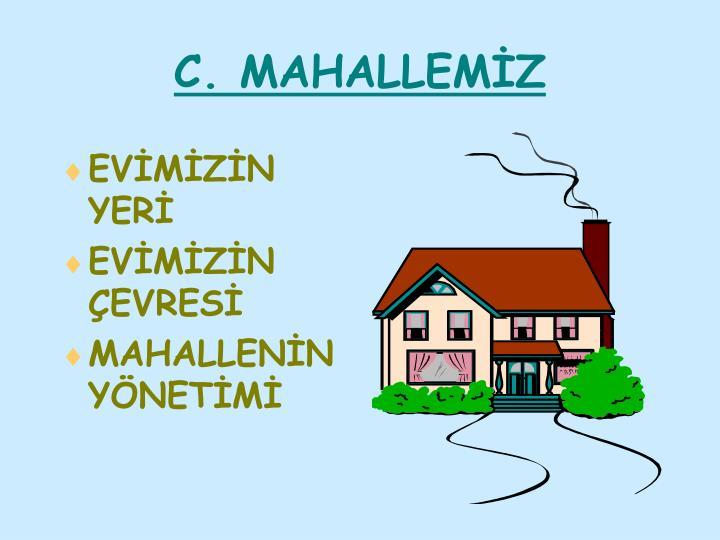 C. MAHALLEMİZ