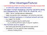 other advantages features