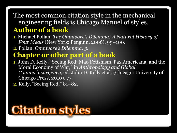 The most common citation style in the mechanical engineering fields is Chicago Manuel of styles.