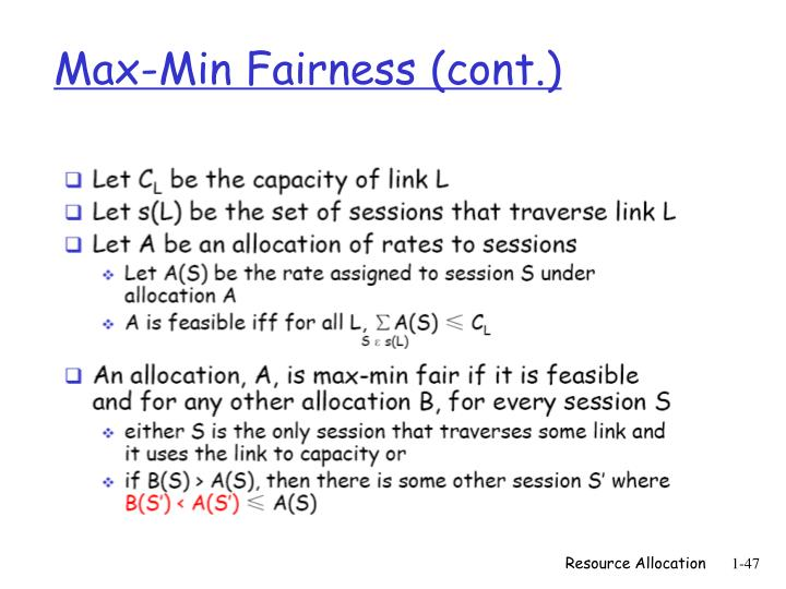 Max-Min Fairness (cont.)