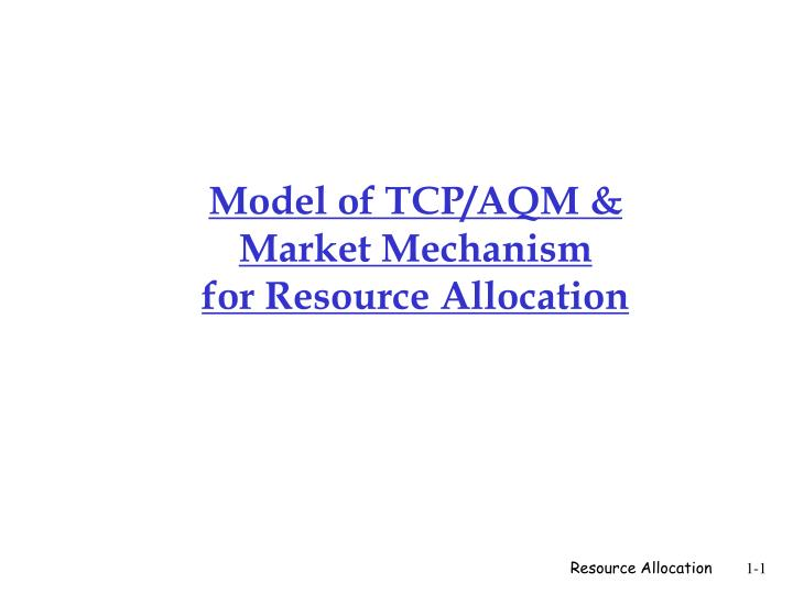Model of tcp aqm market mechanism for resource allocation